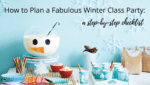 How to Plan a Fabulous Winter Class Party