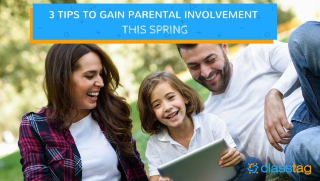 3 Tips to Gain Parental Involvement This Spring