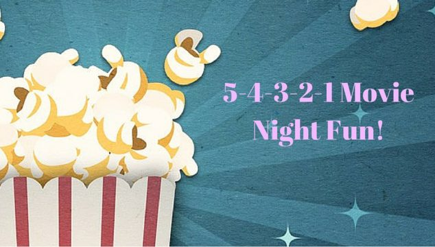 5-4-3-2-1 Movie Night Fun!