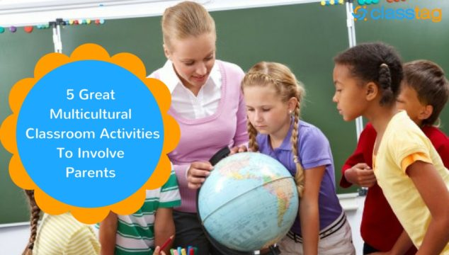 5 Great Multicultural Classroom Activities To Involve Parents