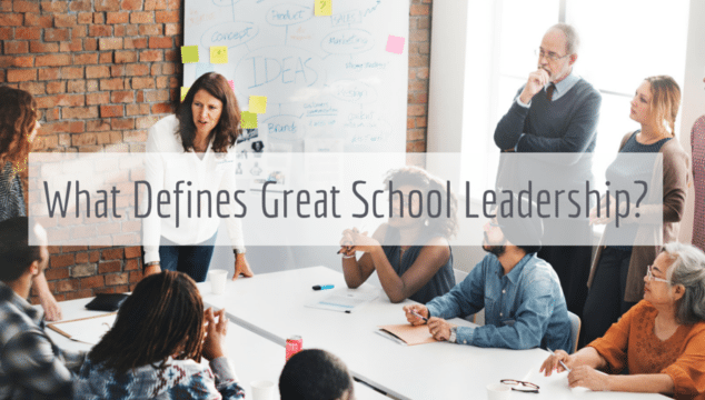 Great school leadership – 3 essentials you need to get right