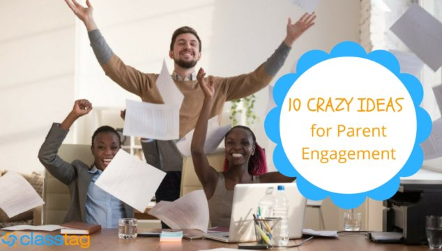 Schools Going Crazy to Improve Parent Engagement