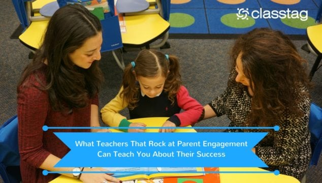 What Teachers That Rock at Parent Engagement Can Teach You About Their Success