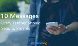 10 Messages Every Teacher Should Send To Parents