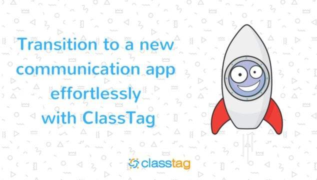 How to Transition to ClassTag From Other Communication Tools