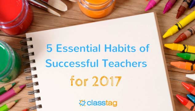 5 Essential Habits of Successful Teachers for 2017