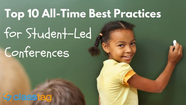 Top 10 All-Time Best Practices for Student-Led Conferences