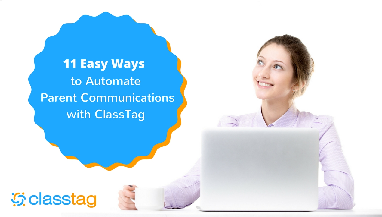 11 Ways to Automate Parent Communications with ClassTag