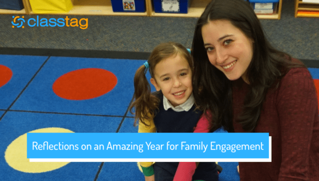 Reflections on an Amazing Year of Family Engagement - ClassTag