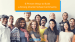 6 Proven Ways to Build a Strong Charter School Community