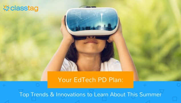 Your EdTech PD Plan: Top Trends & Innovations to Learn About This Summer