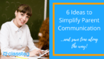 6 Ideas to Simplify Parent Communication