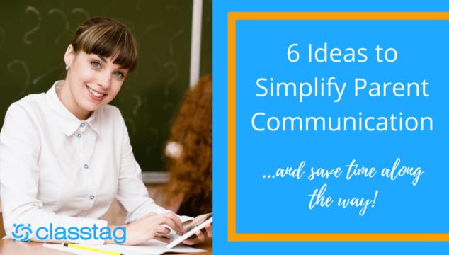 6 Ideas to Simplify Parent Communication