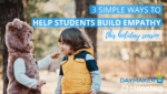 3 Simple Ways to Help Students Build Empathy This Holiday Season