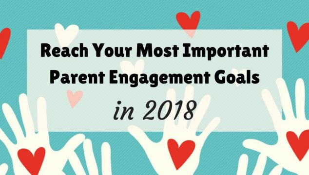 Reach Your Most Important Parent Engagement Goals in 2018