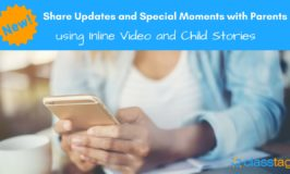New Ways to Share Updates and Special Moments with Parents