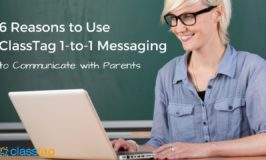 6 Reasons to Use ClassTag 1-to-1 Messaging to Communicate with Parents