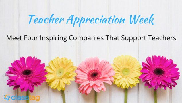 Teacher Appreciation Week: Meet Inspiring Companies That Support Teachers